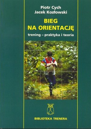 Bieg na orientację Trening praktyka i teoria