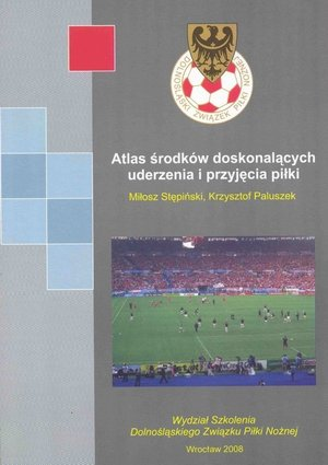 Atlas środków doskonalących uderzenia i przyjęcia piłki