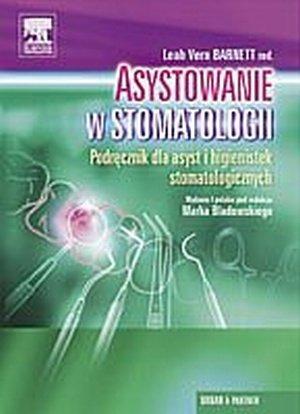 Asystowanie w stomatologii Podręcznik dla asyst i higienistek stomatologicznych