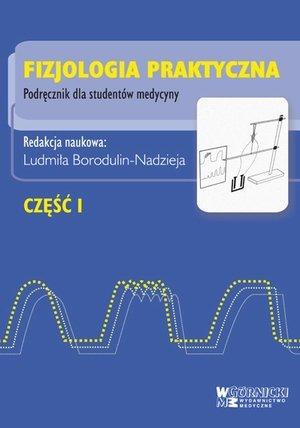 Fizjologia praktyczna część 1 Podręcznik dla studentów medycyny