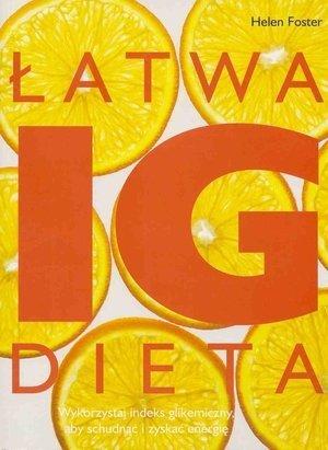 Łatwa dieta IG Wykorzystaj indeks glikemiczny aby schudnąć i zyskać energię
