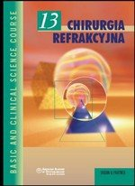 Chirurgia refrakcyjna Seria Basic and Clinical Science Course (BCSC 13)