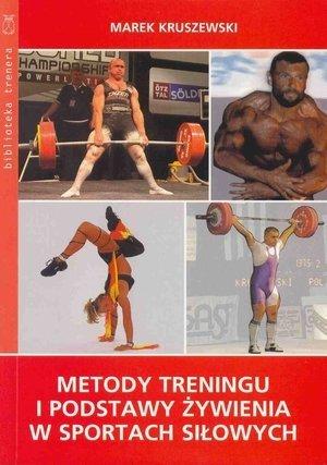 Metody treningu i podstawy żywienia w sportach siłowych