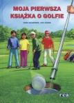 Moja pierwsza książka o golfie Jan Jager, Juha Saarinen
