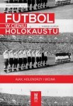 Futbol w cieniu Holokaustu. Ajax, Holendrzy i wojna Simon Kuper