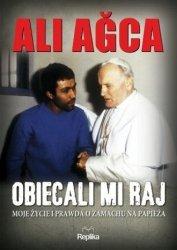 Obiecali mi raj. Moje życie i prawda o zamachu na papieża Ali Agca