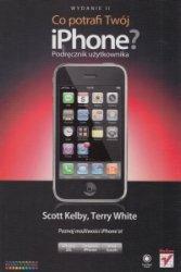 Co potrafi Twój iPhone? Podręcznik użytkownika Scott Kelby, Terry White