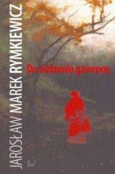 Do widzenia, gawrony Jarosław M. Rymkiewicz
