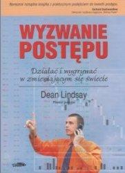 Wyzwanie postępu Działać i wygrywać w zmieniającym się świecie Dean Lindsay