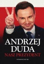 Andrzej Duda Nasz Prezydent