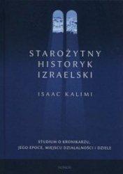 Starożytny historyk izraelski Studium o Kronikarzu, jego epoce, miejscu działalności i dziele Isaac Kalimi