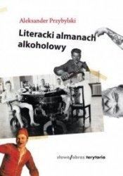 Literacki almanach alkoholowy Aleksander Przybylski