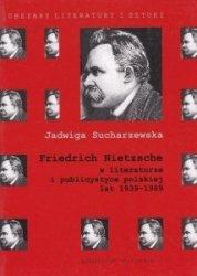 Friedrich Nietzsche w literaturze i publicystyce polskiej lat 1939-1989 Jadwiga Sucharzewska