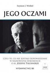 Jego oczami (+ DVD) Szymon J. Wróbel