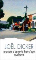 Prawda o sprawie Harry ego Queberta Joel Dicker