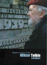 Wiktor Tołkin - rzeźbiarz. Monografia twórczości Magdalena Howorus-Czajka