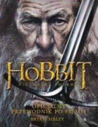 Hobbit niezwykła podróż Oficjalny przewodnik po filmie Brian Sibley