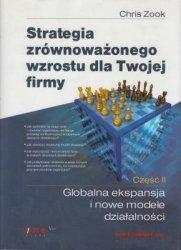 Strategia zrównoważonego wzrostu dla Twojej firmy cz. II Globalna eks[ansja i nowe modele działalności Chris Zook