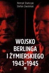 Wojsko Berlinga i Żymierskiego 1943-1945 Henryk Stańczyk, Stefan Zwoliński