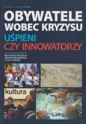 Obywatele wobec kryzysu uśpieni czy innowatorzy praca zbiorowa