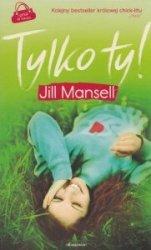 Tylko ty Jill Mansell