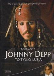 Johnny Depp To tylko iluzja Denis Meikle