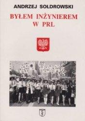 Byłem inżynierem w PRL Andrzej Sołdrowski