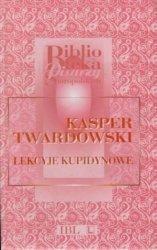 Lekcyje Kupidynowe Kasper Twardowski