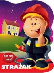 Strażak Kim chcę zostać