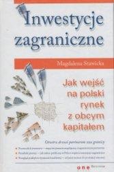 Inwestycje zagraniczne Jak wejść na polski rynek z obcym kapitałem Magdalena Stawicka