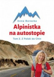 Alpinistka na autostopie Tom 2 Z Polski do Chin Anna Borecka