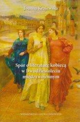 Spór o literaturę kobiecą w Dwudziestoleciu międzywojennym Joanna Krajewska