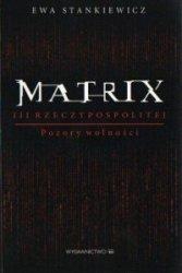 Matrix III Rzeczypospolitej. Pozory wolności Tomasz Malarski, Szewach Weiss