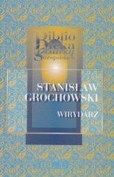 Wirydarz abo Kwiatki rymów duchownych o dziecięciu Panu Jezusie Stanisław Grochowski