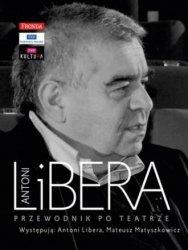Antoni Libera. Przewodnik po teatrze (+ CD) Antoni Libera, Mateusz Matyszkowicz