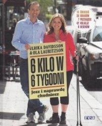 6 kilo w 6 tygodni Jesz i naprawdę chudniesz Ulrika Davidsson, Ola Lauritzson