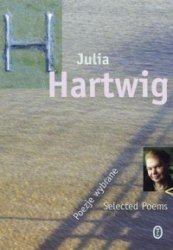 Poezje wybrane Selected Poems Julia Hartwig