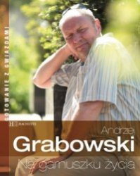 Na garnuszku życia Andrzej Grabowski