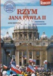 Rzym Jana Pawła II Przewodnik dla Pielgrzymów Jacek Przybylski