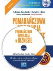 Pomarańczowa rewolucja w biznesie ( audiobook, CD mp3)  Adrian Gostick, Chester Elton