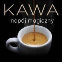 Kawa - napój magiczny Marta Dobrowolska-Kierył