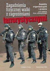 Zagadnienia fizycznej walki z zagrożeniami terrorystycznymi pod red. Kuby Jałoszyńskiego