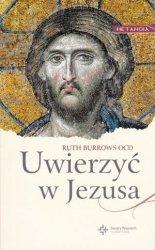 Uwierzyć w Jezusa Ruth Burrows OCD