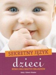 Sekretny język dzieci Mowa ciała naszych maluszków Sally Kiester, Edwin Kiester