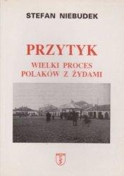 Przytyk wielki proces Polaków z Żydami Stefan Niebudek