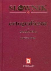 Słownik ortograficzny + gramatyka + dyktanda. 3 w 1