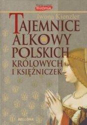 Tajemnice alkowy polskich królowych i księżniczek Iwona Kienzler