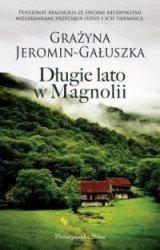 Długie lato w Magnolii Grażyna Jeromin-Gałuszka