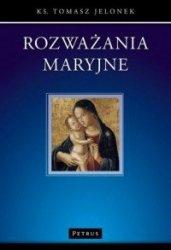 Rozważania Maryjne ks. Tomasz Jelonek