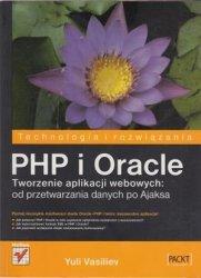 PHP i Oracle Tworzenie aplikacji webowych: od przetwarzania danych po Ajaksa Yuli Vasiliev